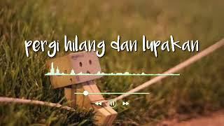 Download lagu Pergi hilang dan lupakan (cover)