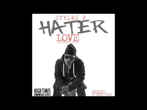 Styles P Ft Sheek Louch - Hater Love - Float