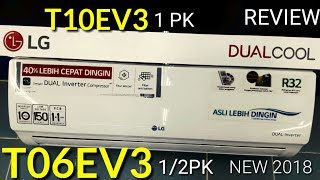 REVIEW AC LG 2018 T06EV3 (1/2pk) - T10EV3 (1pk)  DUAL COOL INVENTER indonesia HD