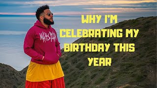 Why I'm Celebrating My Birthday This Year