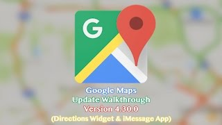 Google Maps iOS App Update - Directions Widget & iMessage App ( 04/17/17) Free HD Video