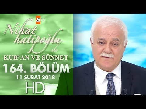 Nihat Hatipoğlu ile Kur'an ve Sünnet - 11 Şubat 2018