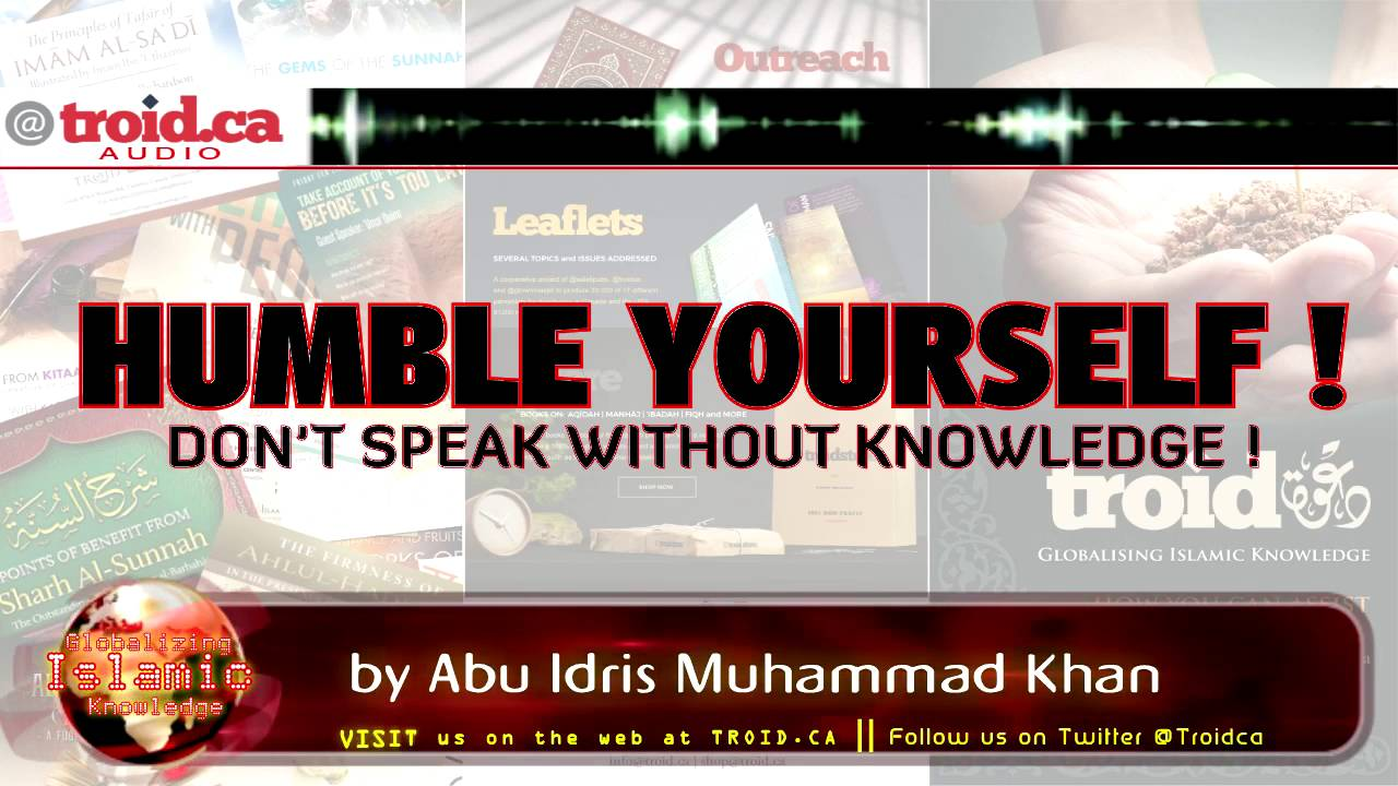 Humble Yourself: Don't Speak Without Knowledge