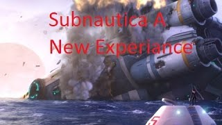 Subnautica A New Experiance (EP 1) Its the ocean :D