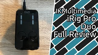 IKMultimedia iRig Pro Duo - USB Recording Interface Full Review