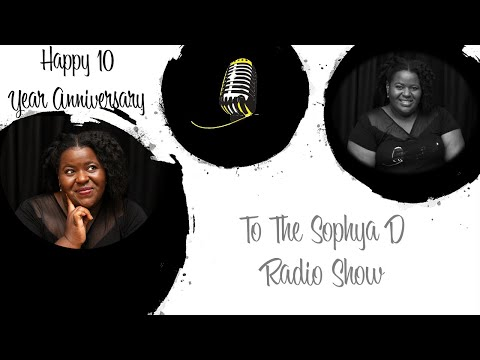#WomenInRadio #IndependentRadio Sophya D Radio | A Message From The Host | 10 Year Anniversary