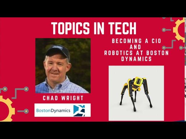 Chad Wright (Boston Dynamics) - Topics in Tech