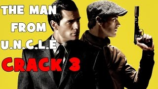 The Man from U.N.C.L.E. CRACK VIDEO 3 (RUSSIAN EDITION)