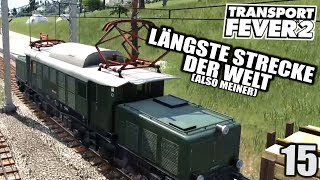Transport Fever 2 #15 Längste Strecke der Welt |  Gameplay Deutsch