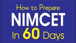 How to Crack NIMCET Exam in 60 days - Tips & Tricks
