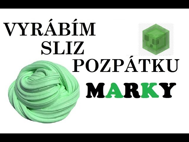Vyrábím sliz pozpátku / Making slime backwards [Marky]