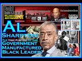 Al Sharpton: The True Purpose Of This Government Manufactured Black Leader! - The LanceScurv Show