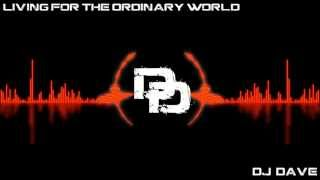 Living for the Ordanary World (Dj Dave Mix)