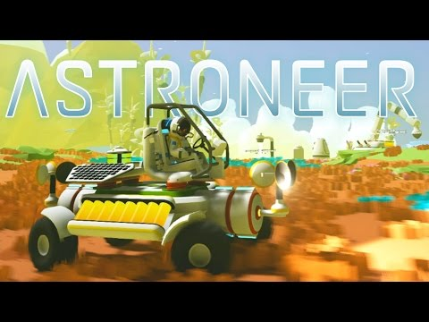 Make Astroneer - Ep. 2 - Awesome Rover and Base Building! - Let's Play Astroneer Gameplay Pre-Alpha Images