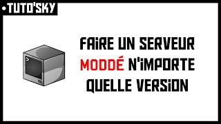 TUTO'SKY | Faire un serveur Minecraft moddé de n'importe quelle version (gratuitement)