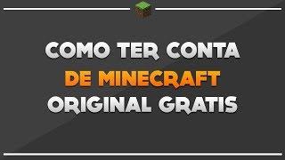 COMO TER UMA CONTA DE MINECRAFT ORIGINAL DE GRAÇA! #3 (2017)