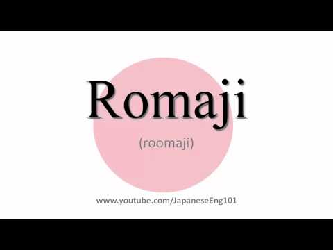 How to Pronounce Romaji