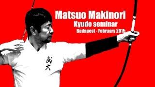 2015 - Episode 4: Matsuo Makinori Kyudo (Heki Ryu) Seminar in Budapest