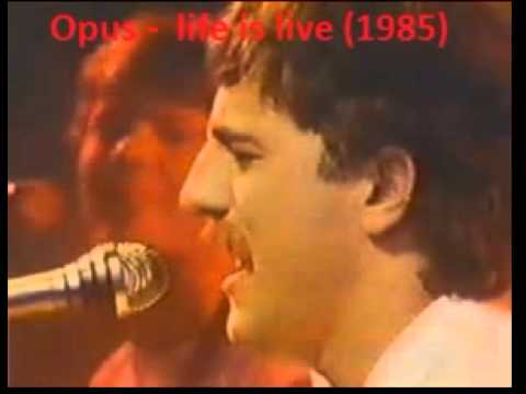 Opus -  life is live 1985