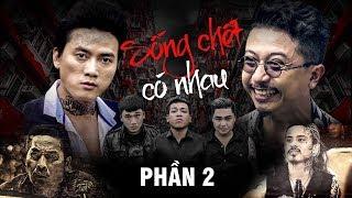 Phim Hài 2018 Sống Chết Có Nhau - Thanh Tân, Xuân Nghị, Duy Phước, Hứa Minh Đạt | Phần 2