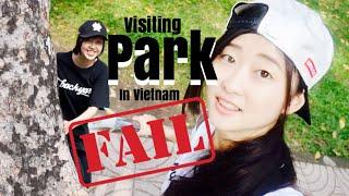 ベトナムの公園に行ってきた!3回失敗したけどめげないぞー。笑