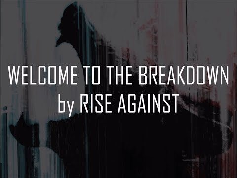 Rise Against - Welcome To The Breakdown (Lyrics On-Screen)