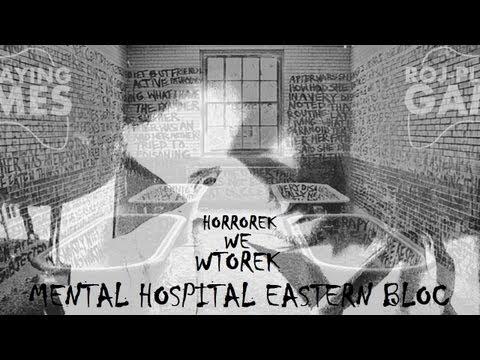 Kiedyś tu trafię... Mental Hospital Eastern Bloc (Horrorek we Wtorek)