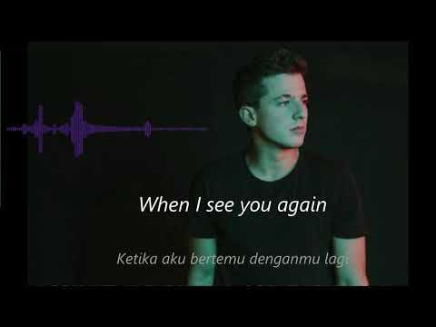See You Again - Charlie Puth (Lirik & Terjemah Bahasa Indonesia)