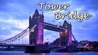 Tower bridge, London - history and facts