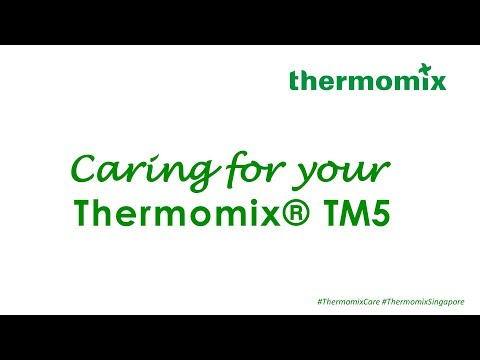 CARING for your Thermomix® TM5