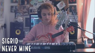 Sigrid - Never Mine (cover by Jessiah)