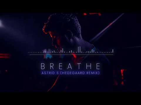 Breathe  Astrid S HEDEGAARD Remix