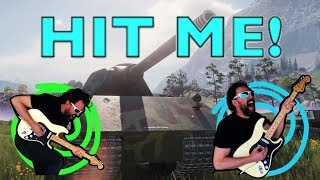 WOT Hit Me With Your Best Shot World Of Tanks
