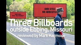 Three Billboards Outside Ebbing, Missouri reviewed by Mark Kermode
