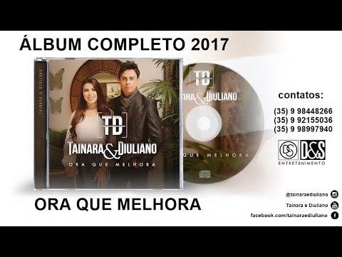 Álbum Completo/Tainara e Diuliano/Ora Que Melhora