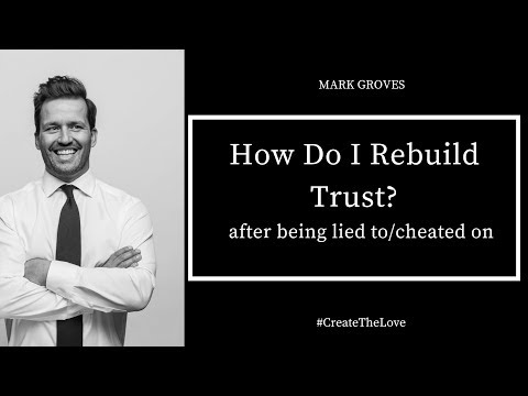 How Do I Rebuild Trust After Someone Lies Or Cheats?
