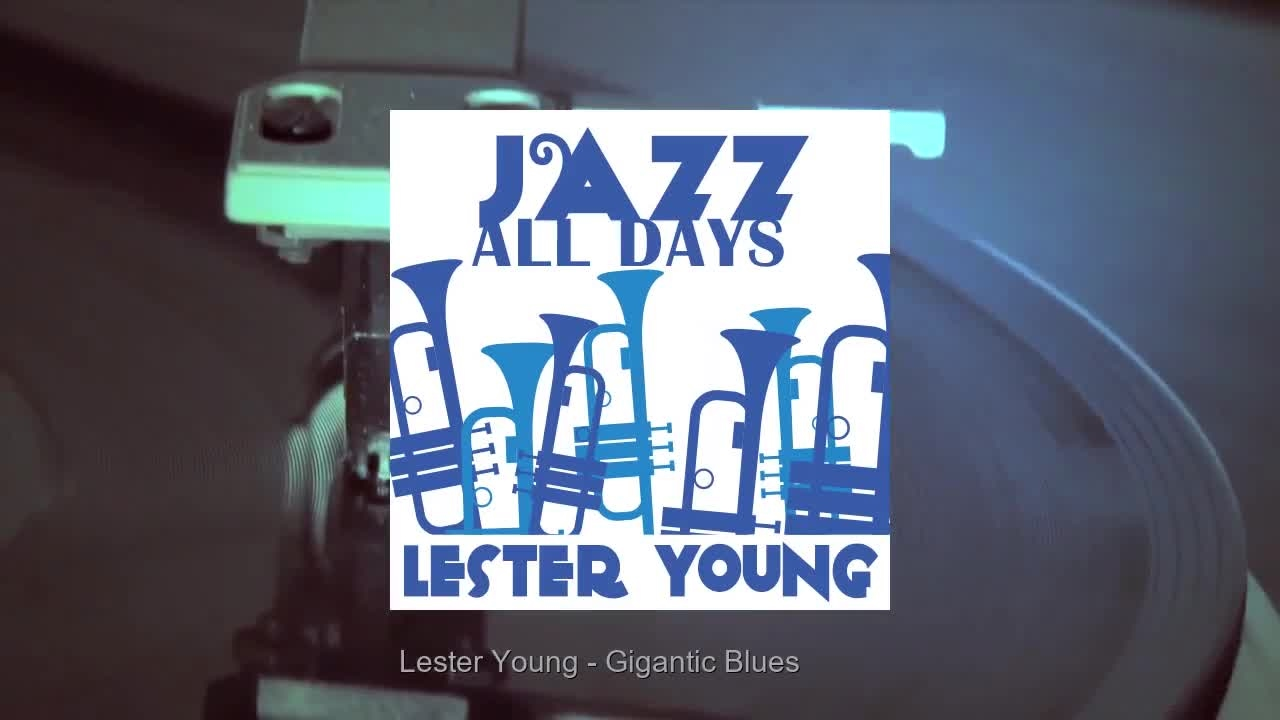 Lester Young - Gigantic Blues