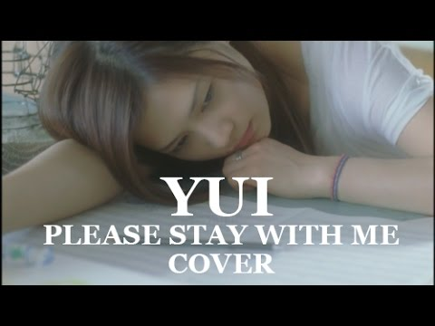 Yui - Please Stay With Me Cover