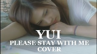 Gambar cover Yui - Please Stay With Me Cover