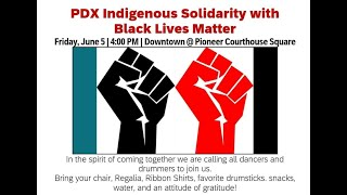 PDX Indigenous Solidarity with Black Lives Matter