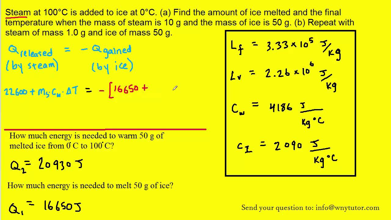 Steam At 100 176 C Is Added To Ice At 0 176 C A Find The Amount
