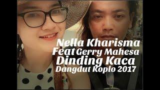 Nella Kharisma Feat Gerry Mahesa - Dinding Kaca (Dangdut Koplo 2017)