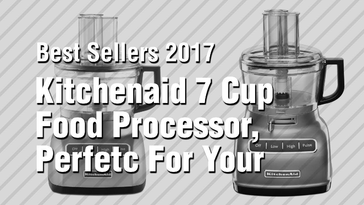Kitchenaid food processor reviews 7 cup - Kitchenaid 7 Cup Food Processor Perfetc For Your Kitchen Best Sellers 2017