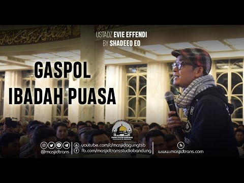 Gaspol Ibadah Puasa - Ust. Evie Effendi