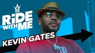 Kevin Gates: Being a Gangsta & Family Man | Ride With Me
