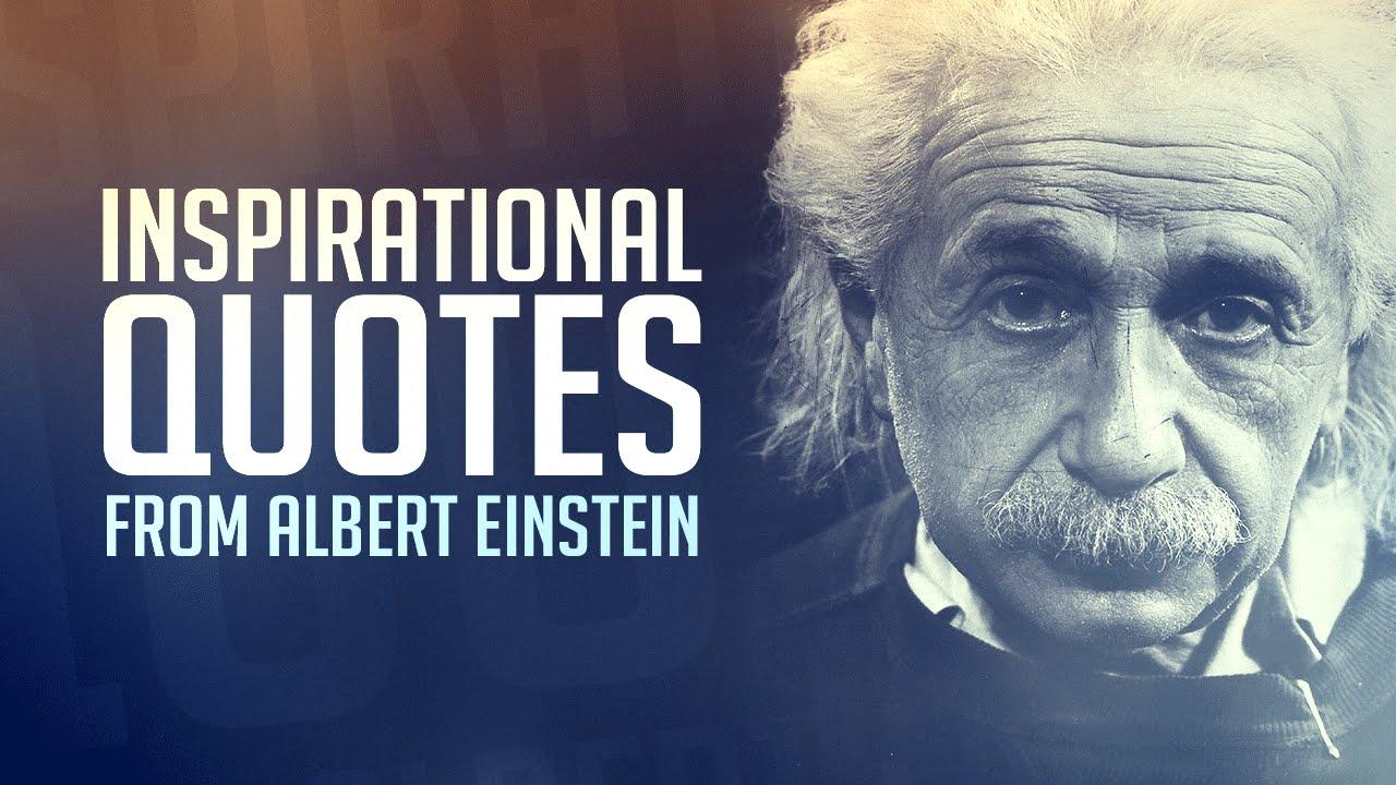 Einstein Quotes: Inspirational Quotes By Albert Einstein!
