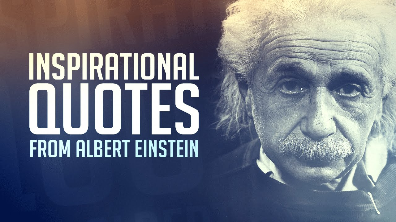 inspirational quotes by albert einstein youtube