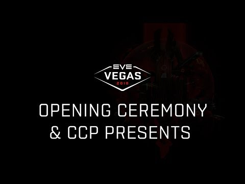 EVE Vegas 2018 - Opening Ceremony & CCP Presents