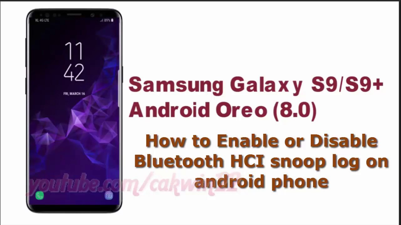 Samsung Galaxy S9 : How to Enable or Disable Bluetooth HCI snoop log on  android phone