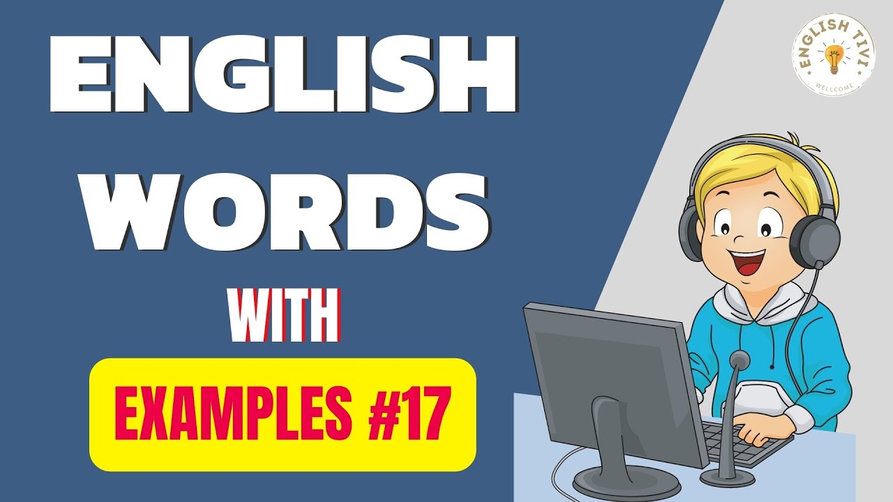 Improve Vocabulary ★ English Words with Meaning ★ English Words for Daily Use ★ Lesson 17 ✔